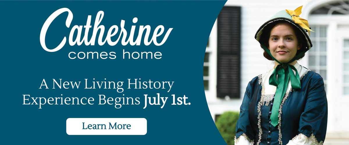 Catherine Comes Home - A New Living History Experience