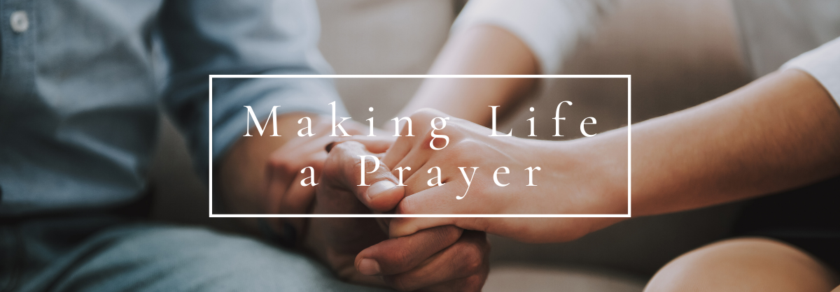 Family: Making Life a Prayer